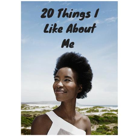 2o Things I like About Myself