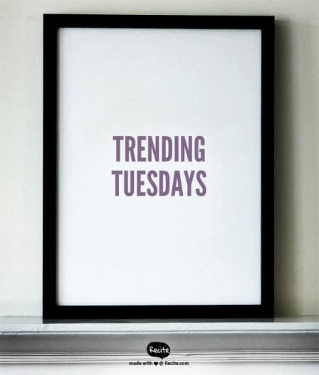 Trending Tues